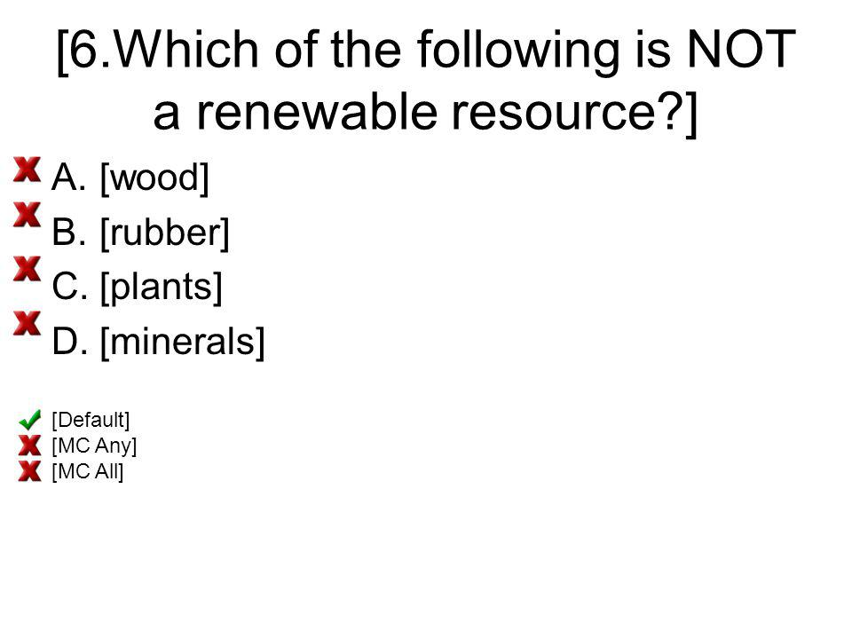 [6.Which of the following is NOT a renewable resource ]